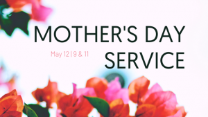 Mother's Day Service @ The Vine