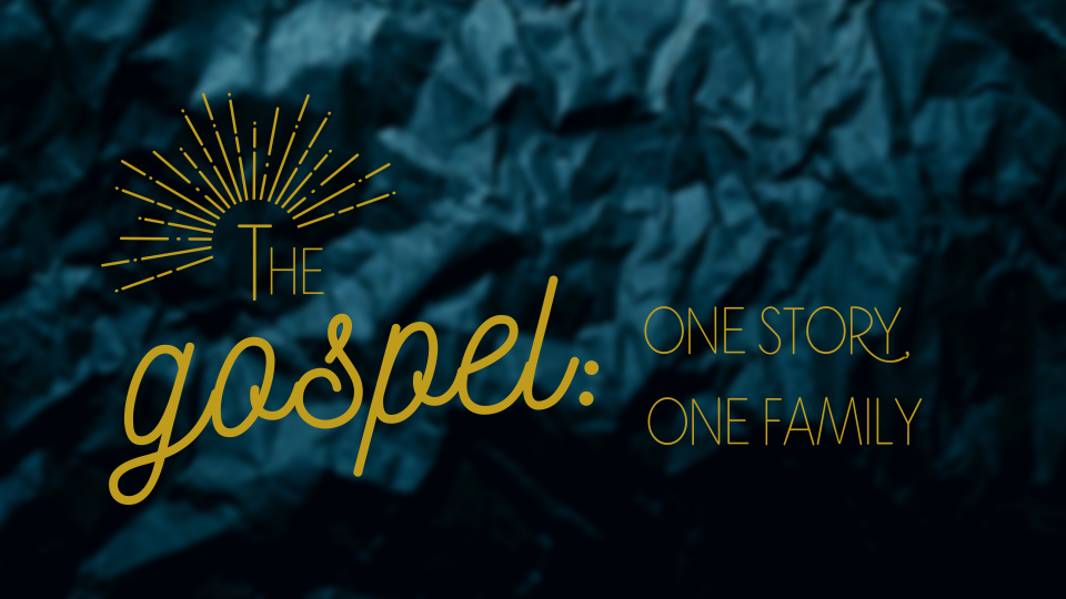 The Gospel: one Story, One Family