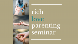 Rich Love Parenting Seminar @ The Vine