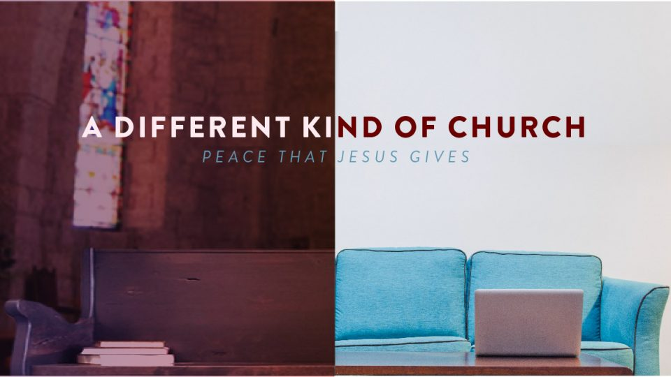 A Different Kind of Church The Peace That Jesus Gives Sermon Banner