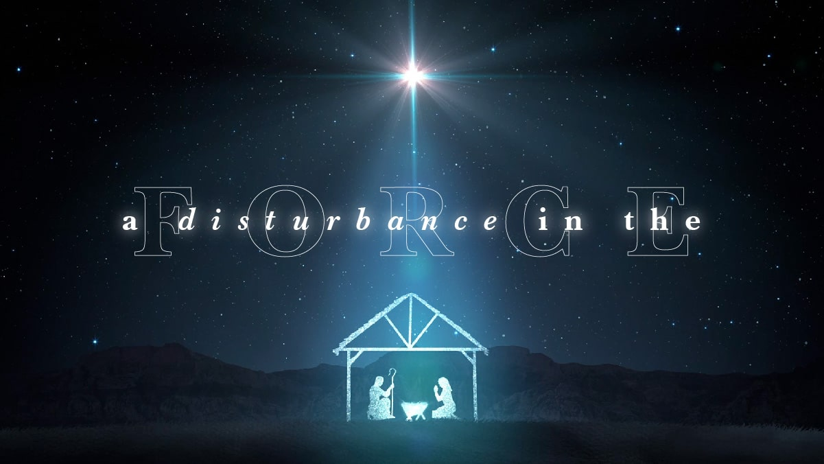 A Disturbance in the Force Text with the background of the star over the manger and baby Jesus
