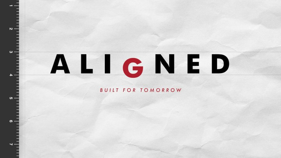 Aligned - Built for Tomorrow - Sermon Banner