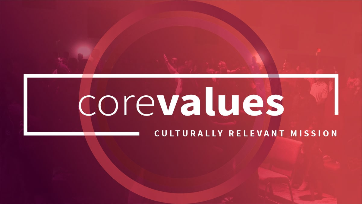 Core Values: Culturally Relevant Mission