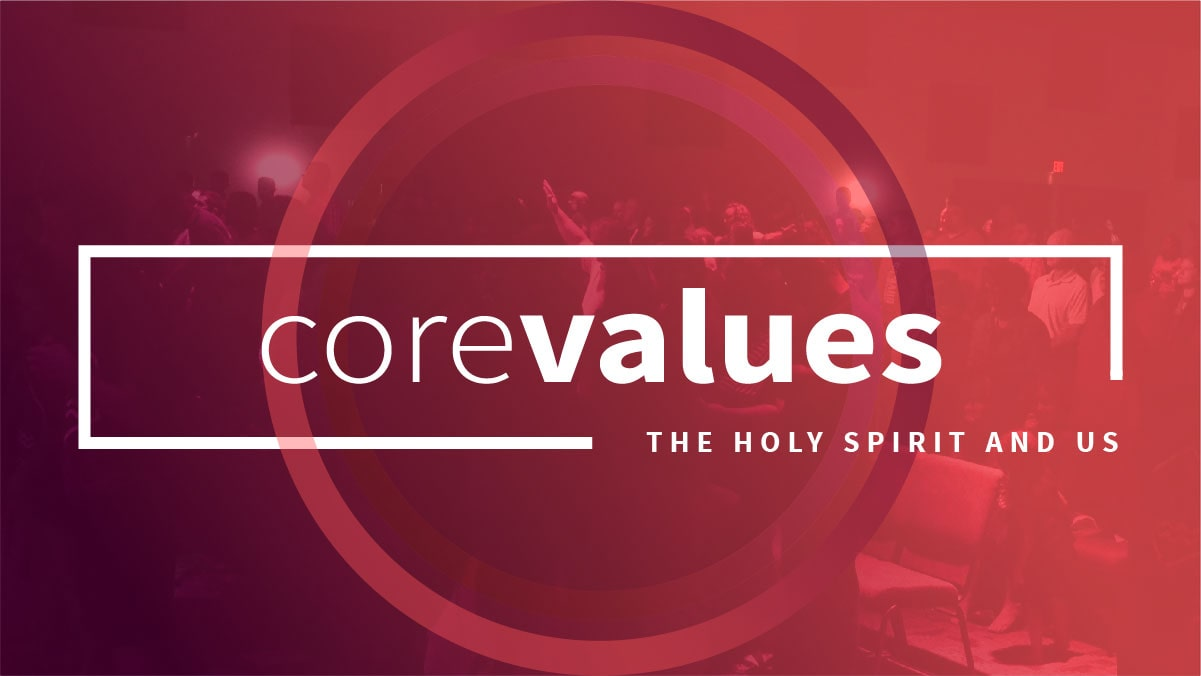 Core Values - The Holy Spirit and Us