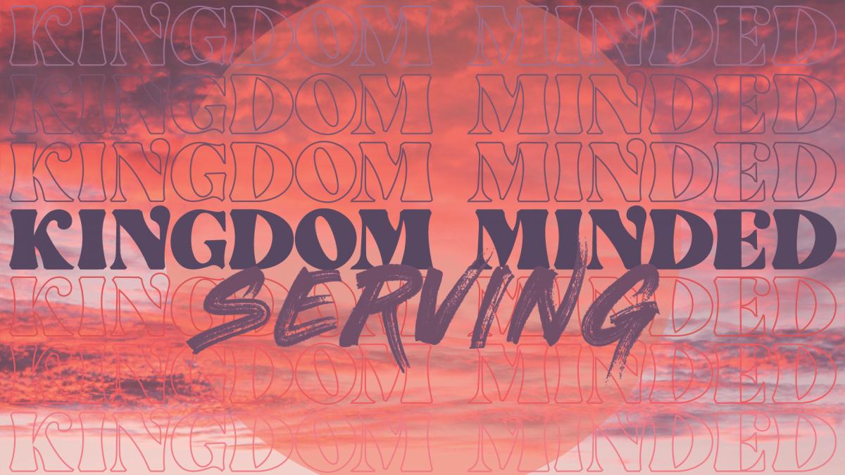 Kingdom Minded: Serving